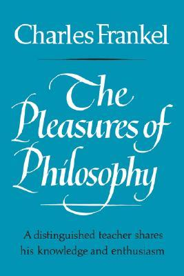 The Pleasures of Philosophy