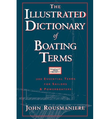 The Illustrated Dictionary of Boating Terms