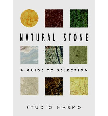 Natural Stone : A Guide to Selection