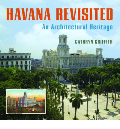 Havana Revisited : An Architectural Heritage