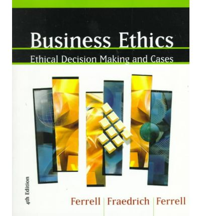 business ethics ethical decision making and cases essay