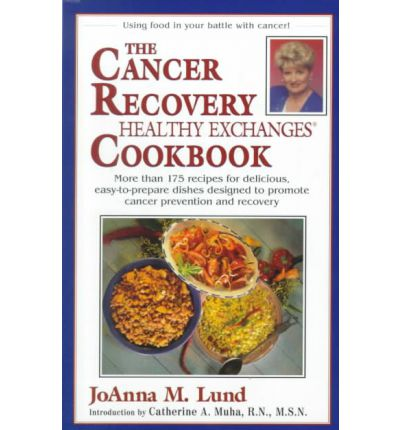 The Cancer Recovery Healthy Exchanges Cookbook