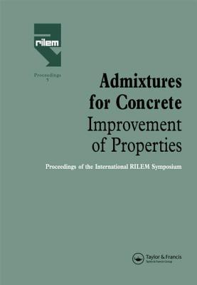 Admixtures for Concrete - Improvement of Properties : Proceedings of the International Rilem Symposium