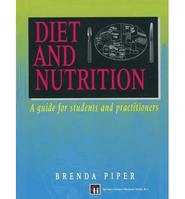 Diet and Nutrition : A Guide for Students and Practitioners