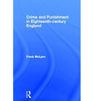 an analysis of englands punishments in the eighteenth century Crime and punishment: the 20th century one area they will study is 20th century britain learn more about crime and punishment in 20th century britain by.