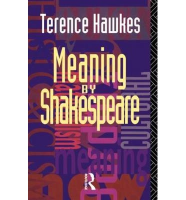 Meaning by shakespeare terence hawkes 9780415074513 for Terrance meaning