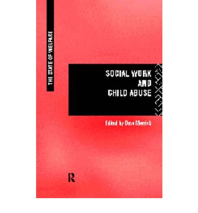child abuse and social work Free essay: family violence is an issue that we as social workers will probably  encounter during the course of our careers while there are many forms of.