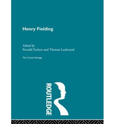 critical essays on henry fielding Henry fielding is one of those writers who seem to demand biography   fielding's career in the theatre, a part of the author's life which critics.