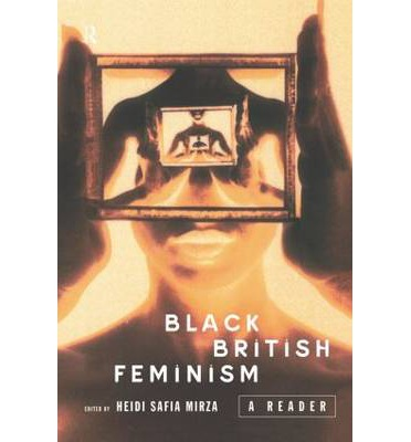 black feminism in britain The earliest feminist thought in britain is often attributed to mary wollstonecraft,   demarginalizing the intersection of race and sex: a black feminist critique of.