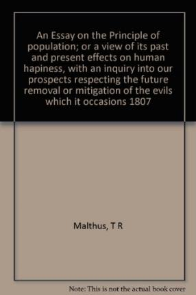 essay on the principle of population 1798 summary This monograph contains both malthus' an essay on the principle of population, published anonymously in 1798, and his a summary view of the principle on population.