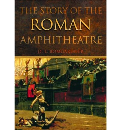 The Story of the Roman Amphitheatre