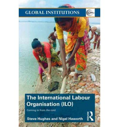 International Labour Organisation (ILO) : Coming in from the Cold
