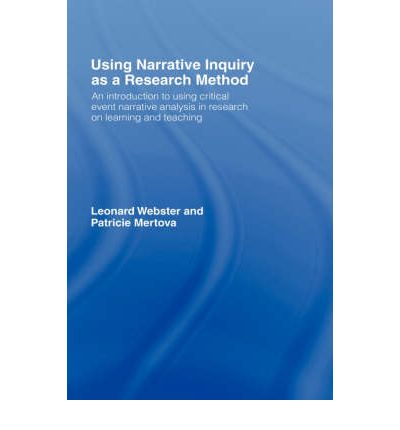 the narrative method of inquiry Narrative inquiry, a relatively new qualitative methodology, is the study of experience understood narratively it is a way of thinking about, and studying, experience it is a way of thinking about, and studying, experience.