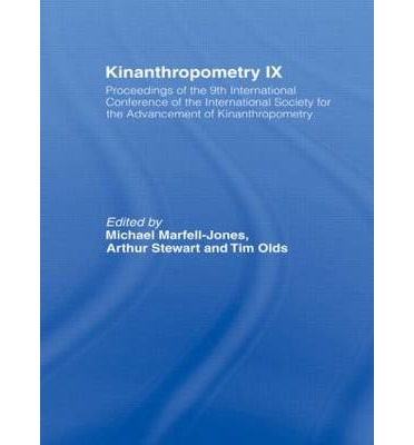 Kinanthropometry: v. 9 : Proceedings of the 9th International Conference of the International Society for the Advancement of Kinanthropometry