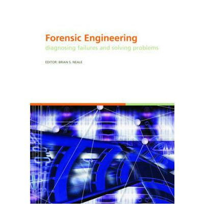 Forensic Engineering, Diagnosing Failures and Solving Problems : Proceedings of the 3rd International Conference on Forensic Engineering. London, November 2005