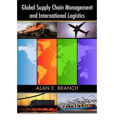 Global Supply Chain Management and International Logistics ...