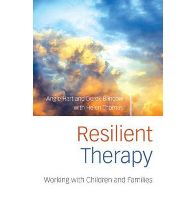 Resilient Therapy : Working with Children and Families