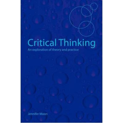 moon critical thinking an exploration of theory and practice