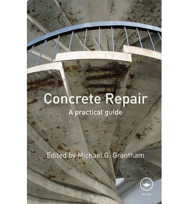 Concrete Repair : A Practical Guide