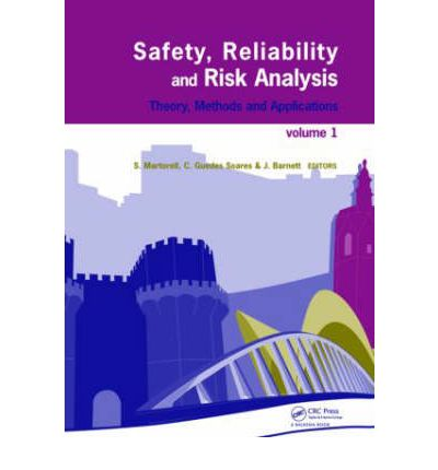 Safety, Reliability and Risk Analysis : Theory, Methods and Applications