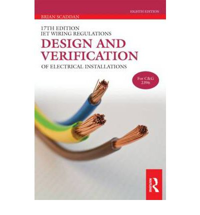 17th Edition Iet Wiring Regulations: Design and Verification of Electrical Installations
