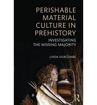 Perishable Material Culture in Prehistory