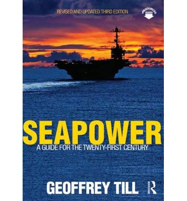 Seapower : A Guide for the Twenty-First Century