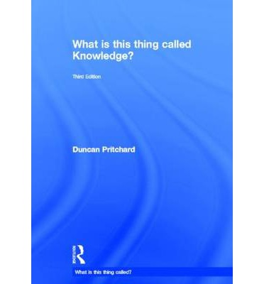 Mieten Sie E-Books online What is This Thing Called Knowledge? by Duncan Pritchard PDF
