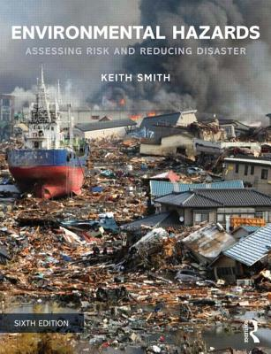 Environmental Hazards : Assessing Risk and Reducing Disaster