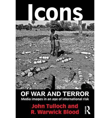 Icons of War and Terror : Media Images in an Age of International Risk