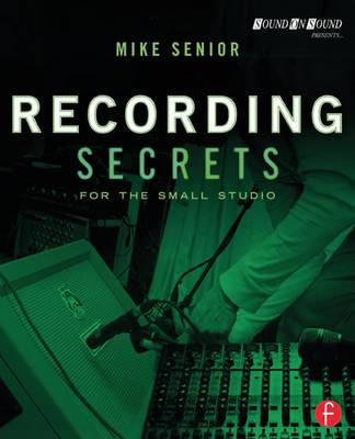 Recording Secrets for the Small Studio