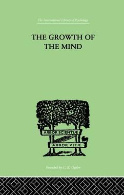 The Growth of the Mind : An Introduction to Child-Psychology