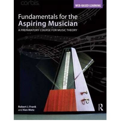 Fundamentals for the Aspiring Musician : A Preparatory Course for Music Theory