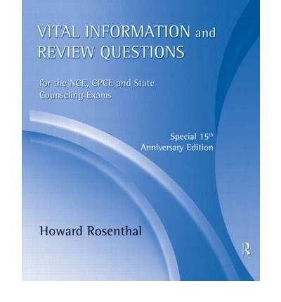 Vital Information and Review Questions for the NCE, CPCE and State Counseling Exams