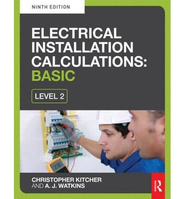 Electrical Installation Calculations: Basic : For Level 2 Electrical Courses