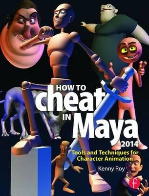How to Cheat in Maya 2014 : Tools and Techniques for Character Animation