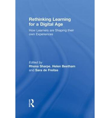 Rethinking Learning for a Digital Age: How Learners are Shaping their Own Experiences eBook