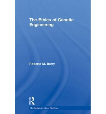 ethics in genetic engineering essay