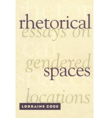 rhetorical spaces essays on gender locations