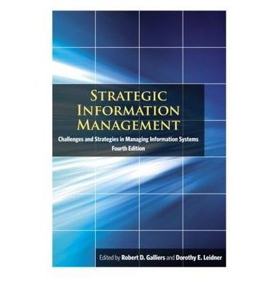 strategic information management Amazoncom: strategic information management: challenges and strategies in managing information systems (9780415996471): robert d galliers, dorothy e leidner: books.