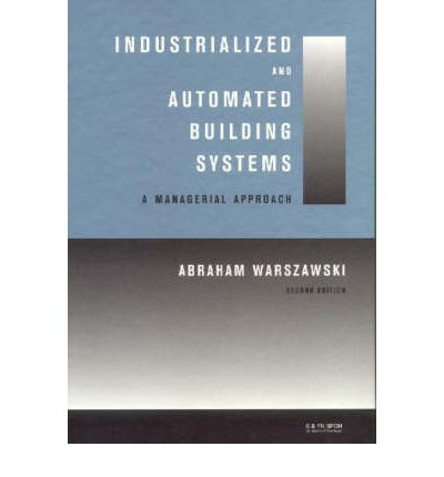 Industrialized and Automated Building Systems : A Managerial Approach