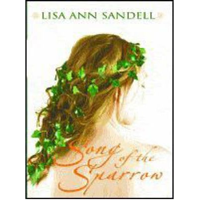 SFUB SONG OF THE SPARROW BY LISA ANN SANDELL.