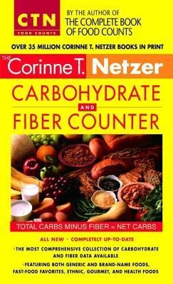 Corinne T. Netzer Carbohydrate and Fiber Counter : The Most Comprehensive Collection of Carbohydrate and Fiber Data Available