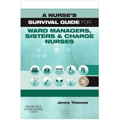 Survival Guide for Ward Managers, Sisters and Charge Nurses