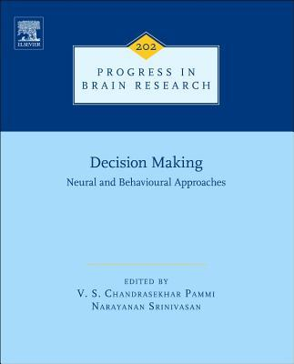 Decision Making: Neural and Behavioural Approaches