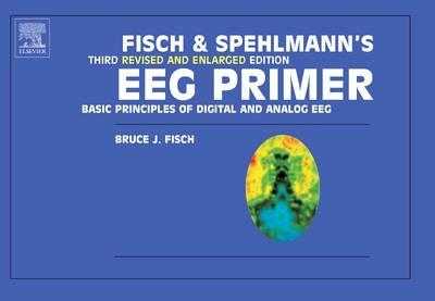 Fisch and Spehlmann's EEG Primer
