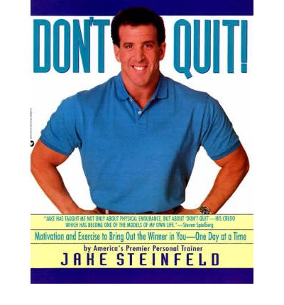 Don't Quit! : Motivation and Exercise to Bring out the Winner in You - One Day at a Time