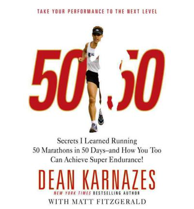 50 50 Secrets I Learned Running 50 Marathons in 50 Days