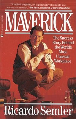 Maverick: The Success Story behind the World's Most Unusual Workplace