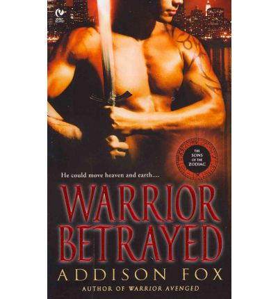 Warrior Betrayed : The Sons of the Zodiac